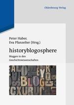 Historyblogosphere: Bloggen in den Geschichtswissenschaften