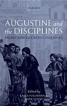 "Augustine and the Disciplines: Cassiciacum to ""Confessions"""