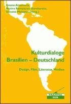 Kulturdialoge Brasilien-Deutschland - Design, Film, Literatur, Medien