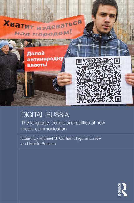 Digital Russia: The Language, Culture and Politics of New Media Communication