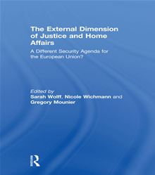 The external dimension of Justice and Home Affairs: A different security agenda for the European Union?