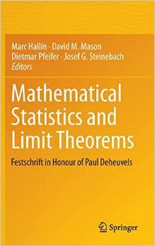 Mathematical Statistics and Limit Theorems. Festschrift in Honour of Paul Deheuvels. M. Hallin, D. Mason, D. Pfeifer, J. Steinebach (Eds.)