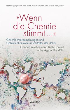 »Wenn die Chemie stimmt …«. Geschlechterbeziehungen und Geburtenplanung im Zeitalter der »Pille«
