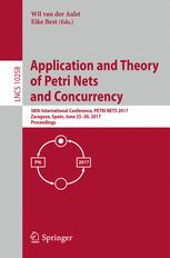 Application and Theory of Petri Nets and Concurrency. 38th International Conference, PETRI NETS 2017, Zaragoza, Spain, June 25–30, 2017, Proceedings
