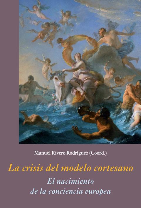 La crisis del modelo cortesano: el nacimiento de la conciencia europea