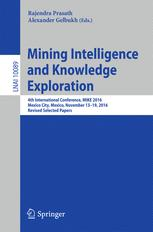 Mining Intelligence and Knowledge Exploration. 4th International Conference, MIKE 2016, Mexico City, Mexico, November 13 - 19, 2016, Revised Selected Papers