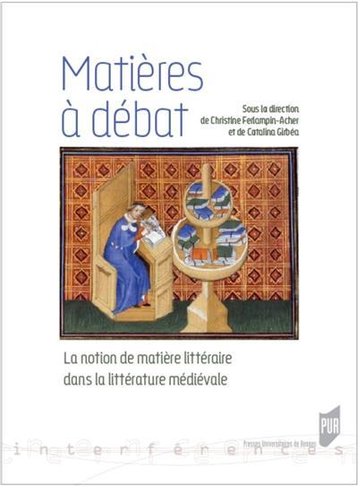 Matières à débat. La notion de matière littéraire dans la littérature médiévale