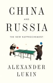 China and Russia: The New Rapprochement