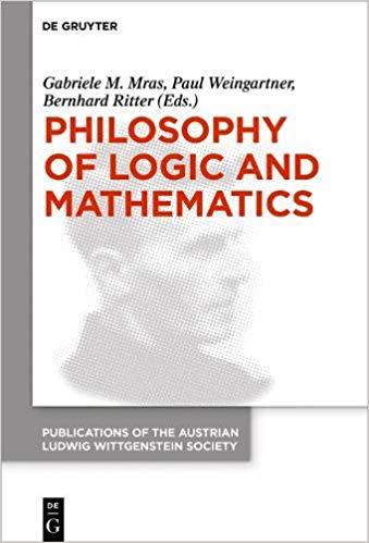 Philosophy of Logic and Mathematics. Proceedings of the 41st International Ludwig Wittgenstein Symposium