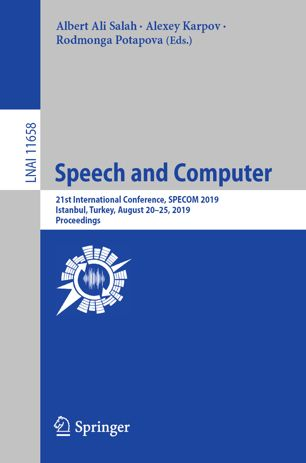 Speech and Computer. 21st International Conference, SPECOM 2019, Istanbul, Turkey, August 20–25, 2019, Proceedings
