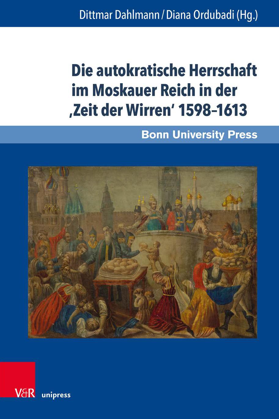 Die autokratische Herrschaft im Moskauer Reich in der 'Zeit der Wirren' 1598–1613. Studien zu Macht und Herrschaft, Bd. 2