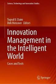 Innovation Management in the Intelligent World: Cases and Tools
