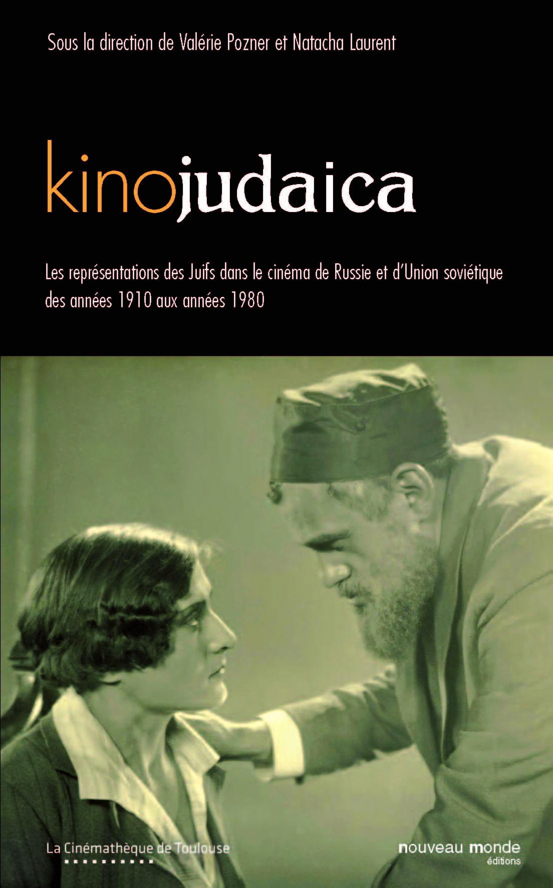Kinojudaica. Les representations des Juifs dans le cinema de Russie et d`Union sivietique des années 1910 aux années 1980