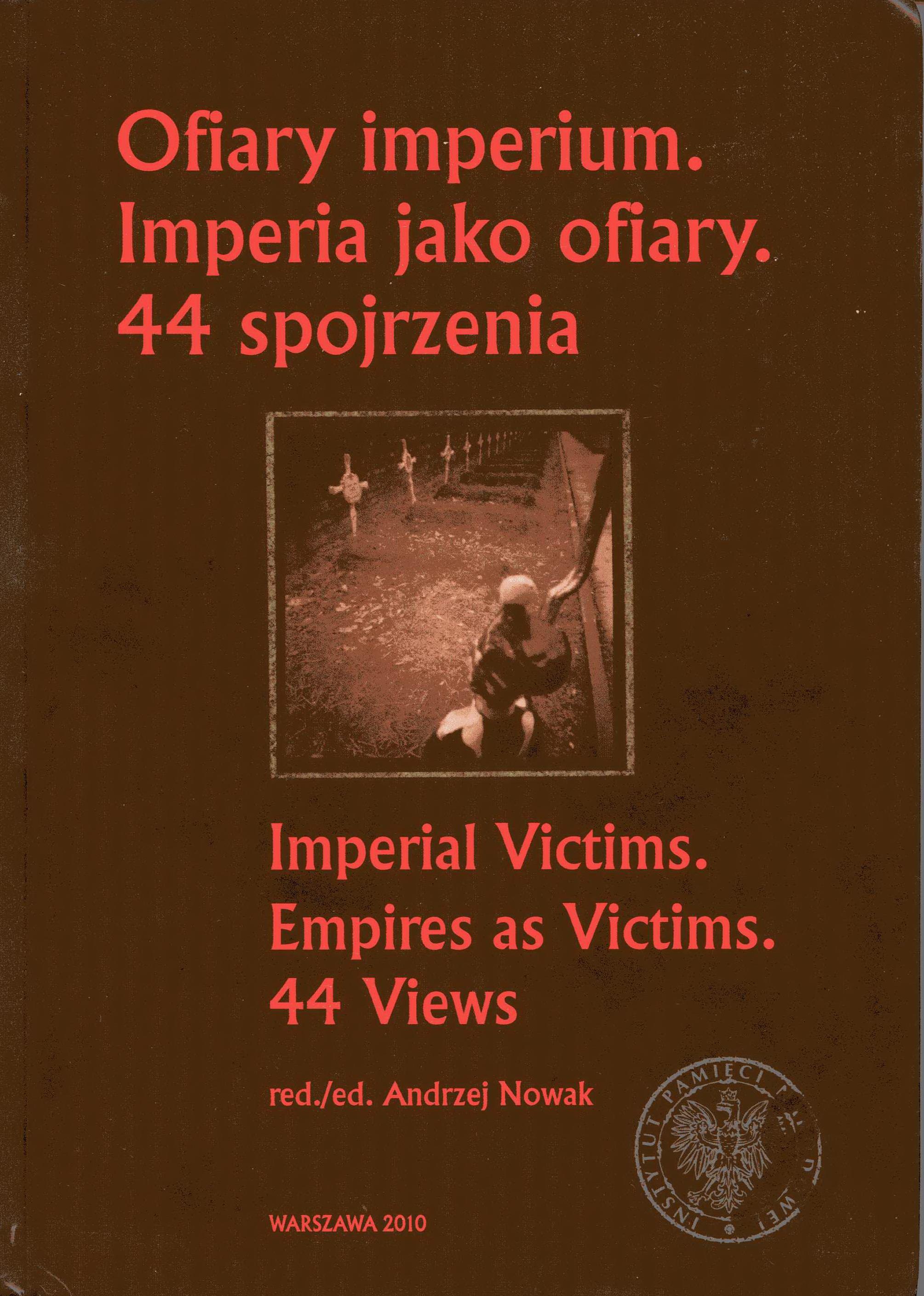 Imperial Victims–Empires as Victims: 44 Views / Ofiary imperiόw - Imperia jako ofiary: 44 spojrzenia