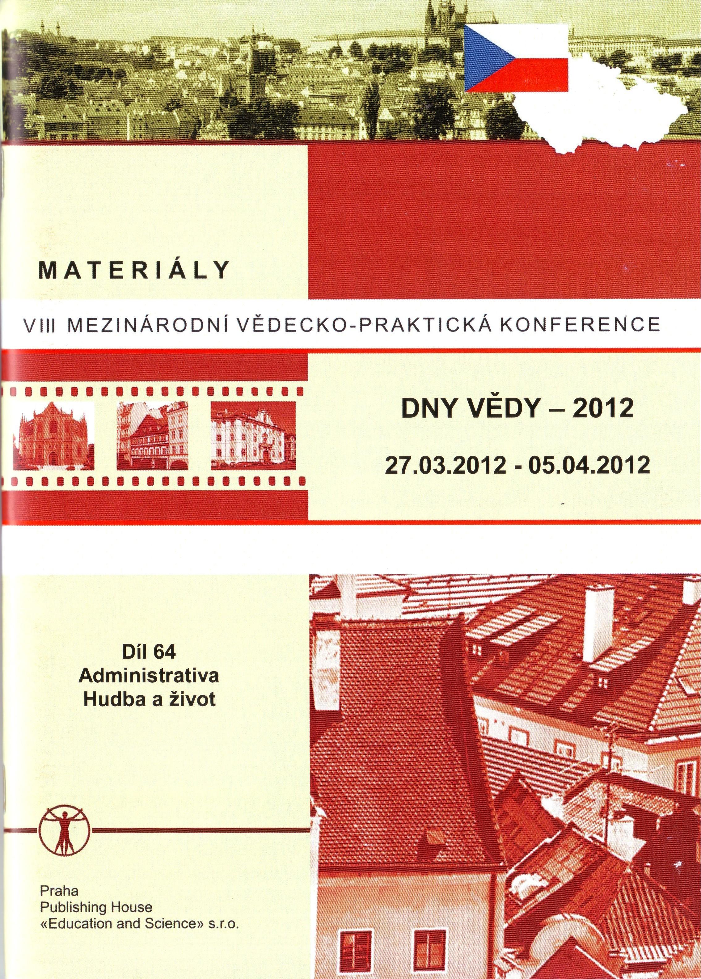 Dny vědy – 2012. Materiály VIII mezinárodní vědecko – praktická konference. Díl 64: Administrativa. Hudba a život