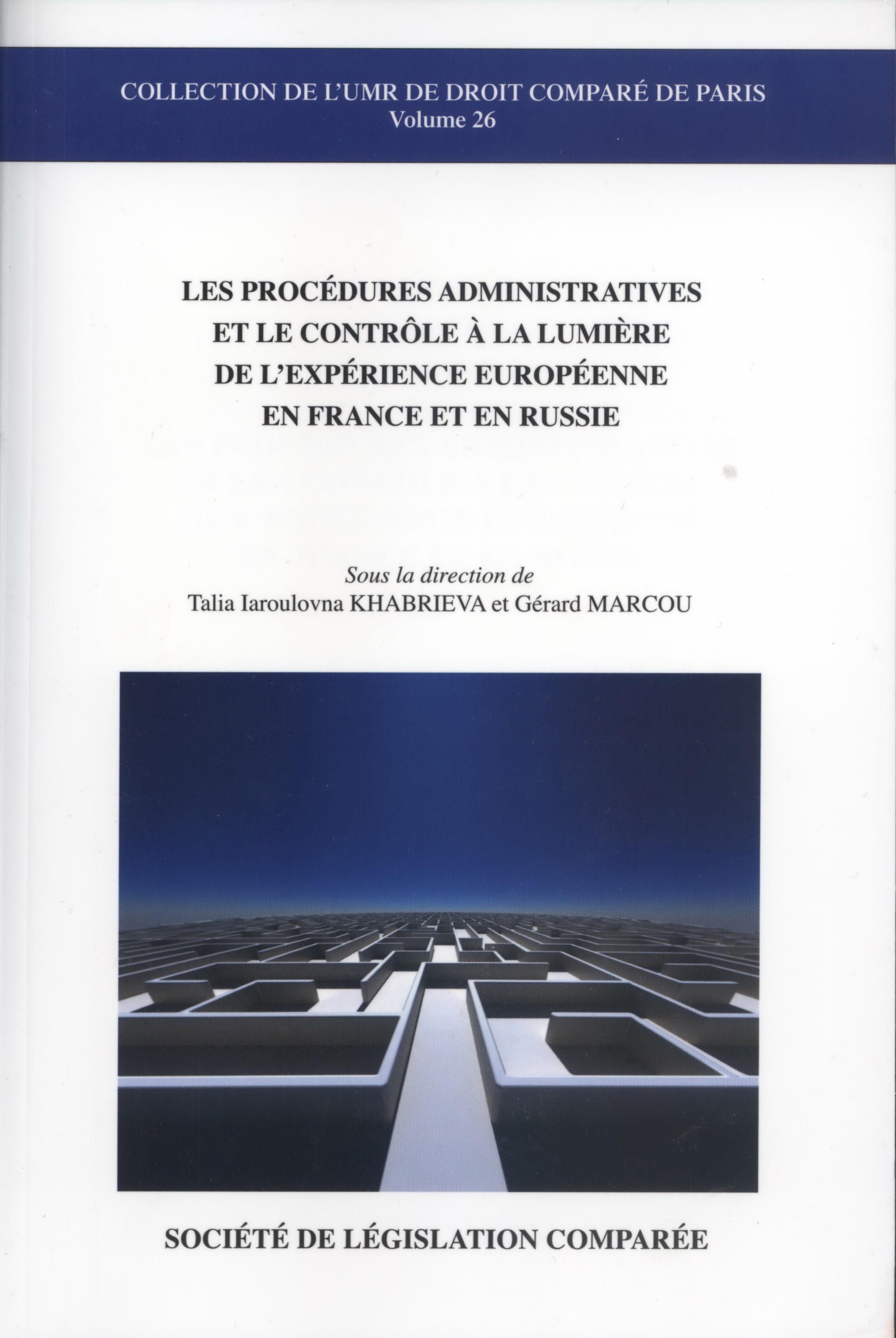Les procédures administratives et le contrȏle à la lumière de l'expérience européenne en France et en Russie