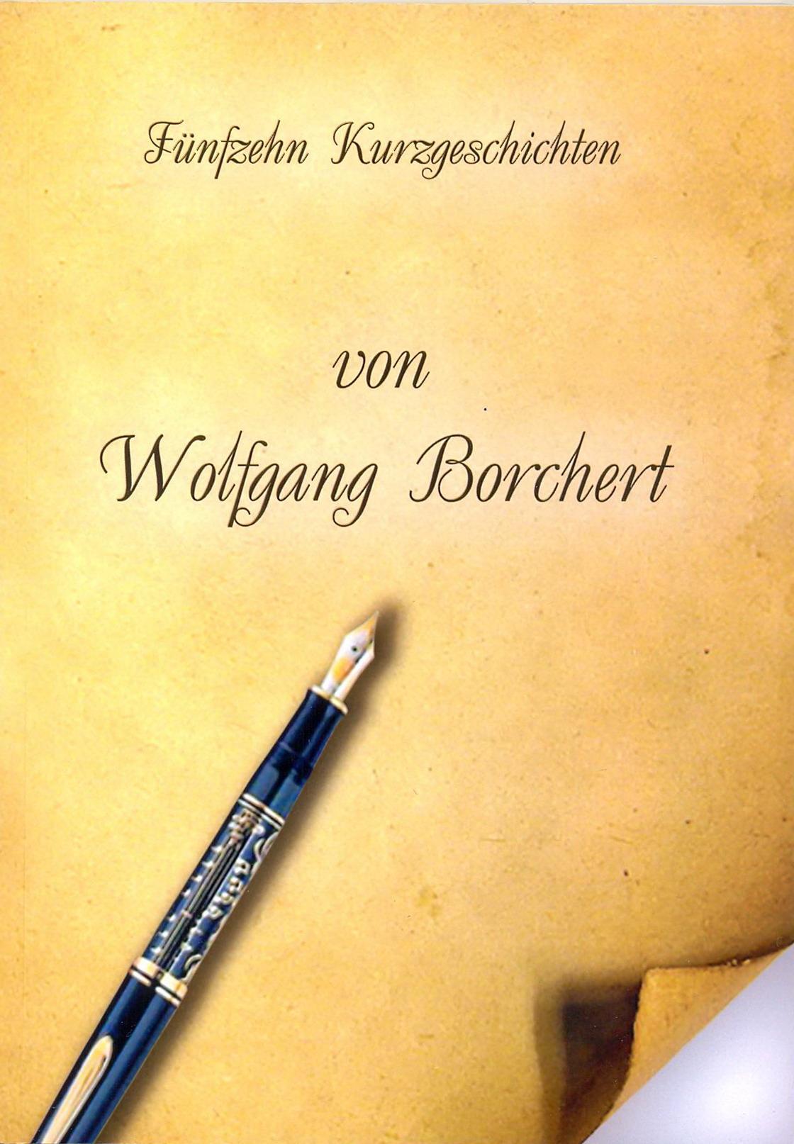 Fünfzehn Kurzgeschichten von Wolfgang Borchert // пособие по домашнему чтению на немецком языке на основе коротких рассказов немецкого писателя В. Борхерта