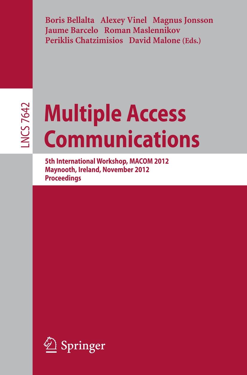 Multiple Access Communications. 5th International Workshop, MACOM 2012, Maynooth, Ireland, November 19-20, 2012. Proceeding