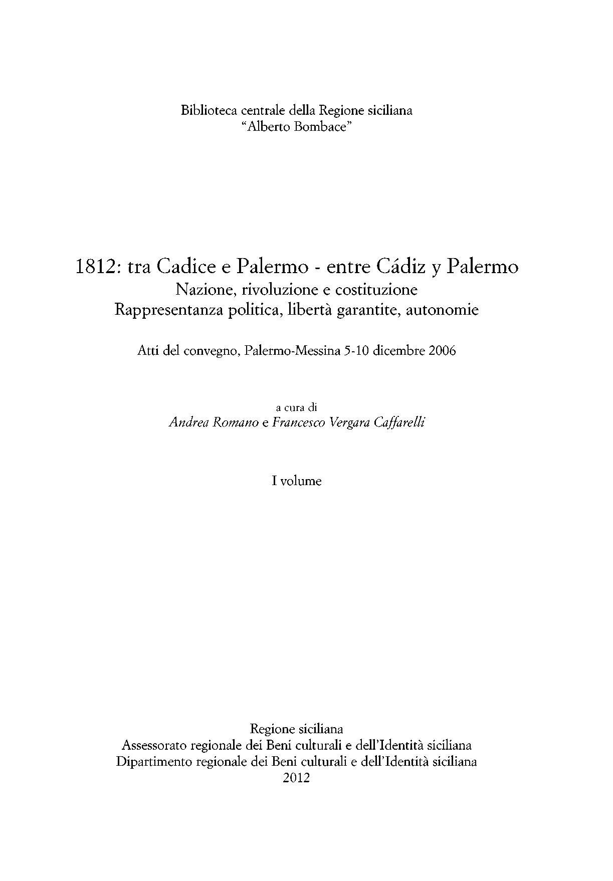 1812: tra Cadice e Palermo - entre Cadiz y Palermo: Nazione,rivoluzione e constituzione. Rappresentanza politica, liberta garantite, autonomie