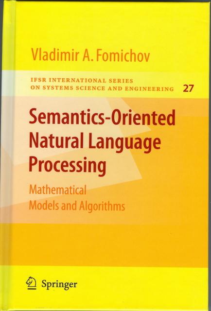 Semantics-Oriented Natural Language Processing: Mathematical Models and Algorithms