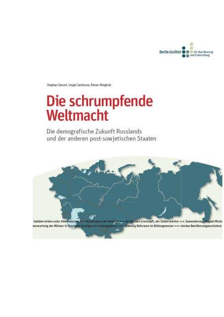 Die schrumfende Weltmacht. Die demografische zukunft Russlands und der anderen post-sowjetischen staaten