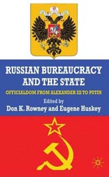 Russian Bureaucracy and the State: Officialdom from Alexander III to Vladimir Putin